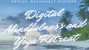 A Digital Mindfulness and Yoga Retreat | March 28 – April 4, 2020